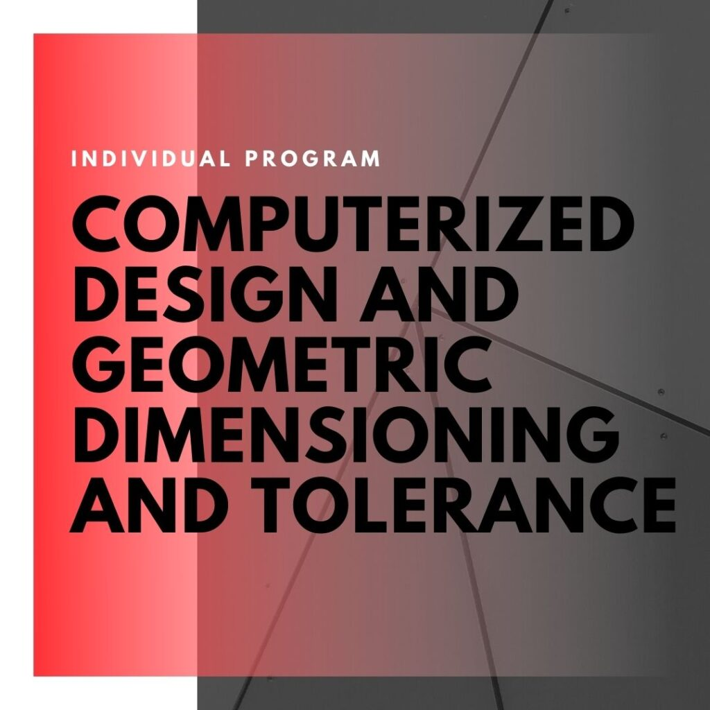 Institute of Technology - In Canada - ITD Canada - Computerized Design And Geometric Dimensioning And Tolerence