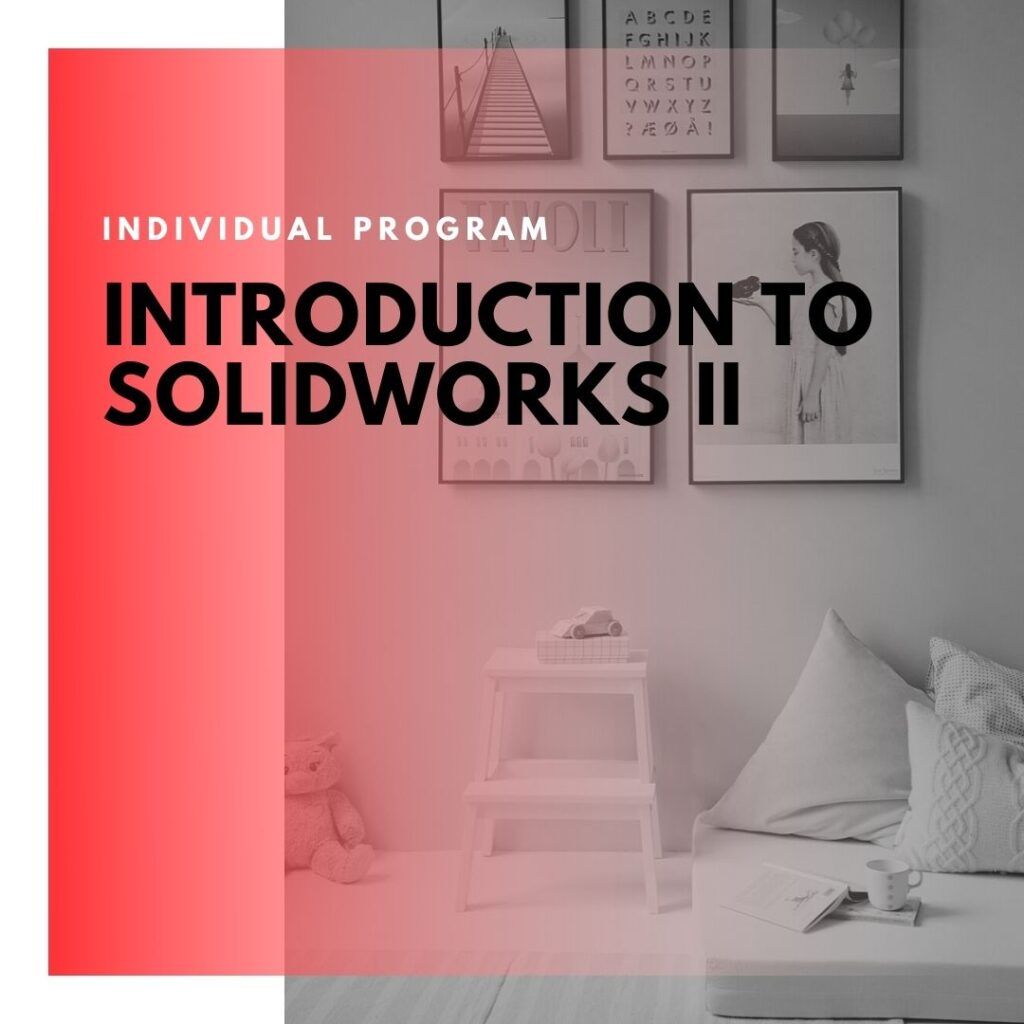 Institute of Technology - In Canada - ITD Canada - Introduction To SOLIDWORKS II