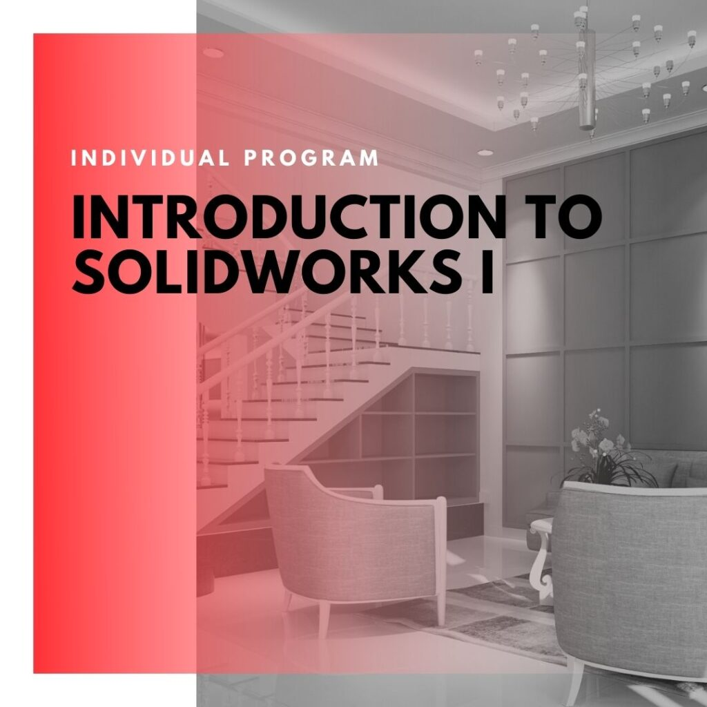 Institute of Technology - In Canada - ITD Canada - Introduction To SOLIDWORKS I