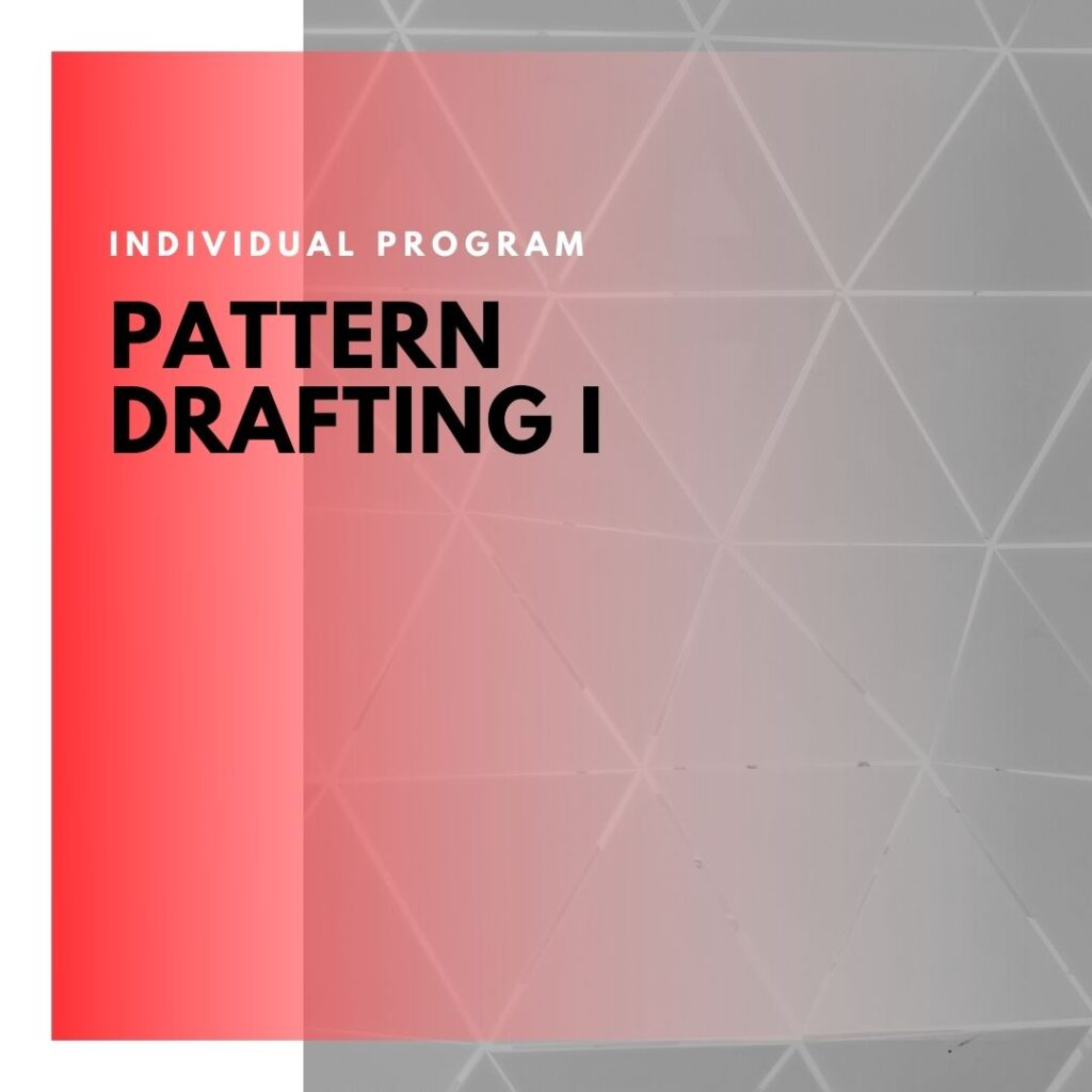 Institute of Technology - In Canada - ITD Canada - Pattern Drafting I