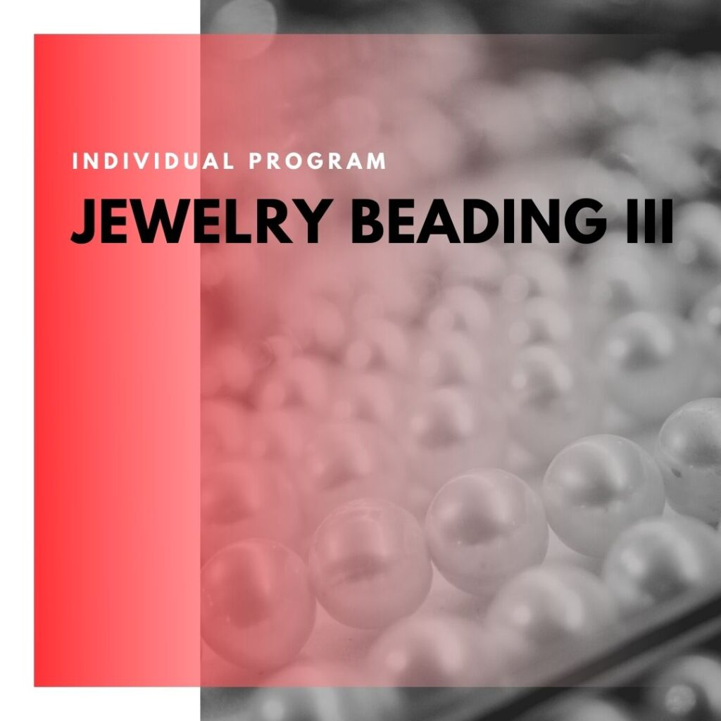 Institute of Technology - In Canada - ITD Canada - Jewelry Beading III
